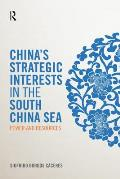 China's Strategic Interests in the South China Sea: Power and Resources