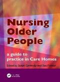 Nursing Older People: A Guide to Practice in Care Homes