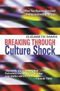 Breaking Through Culture Shock What You Need to Succeed in International Business