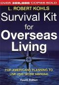 Survival Kit for Overseas Living for Americans Planning to Live & Work Abroad