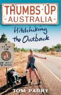 Thumbs Up Australia Hitchhiking the Outback