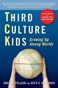 Third Culture Kids Revised Edition The Experience of Growing Up Among Worlds