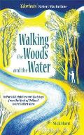 Walking the Woods & the Water In Patrick Leigh Fermors footsteps from the Hook of Holland to the Golden Horn