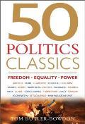 50 Politics Classics Freedom Equality Power