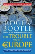 Trouble with Europe New Updated & Expanded Edition 2nd edition