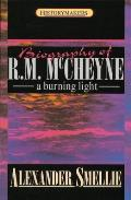 Robert Murray McCheyne: A Burning Light