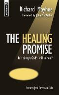 Healing Promise Is It Always Gods Will to Heal