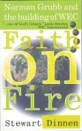 Faith on Fire: Norman Grubb and the Building of Wec