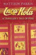 Inca Kola A Travelers Tale Of Peru