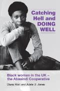 Catching Hell and Doing Well: Black Women in the UK - Abasindi Cooperative
