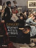 Danger Women Artists at Work