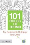 101 Rules of Thumb for Sustainable Buildings & Cities