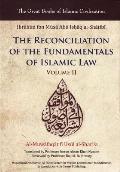 Reconciliation of the Fundamentals of Islamic Law: Al-Muwafaqat Fi Usul Al-Shari'a, Volume II