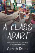 A Class Apart - Learning the Lessons of Education in Post-Devolution Wales