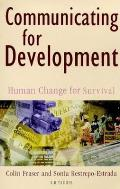 Communicating for Development: Human Change for Survival