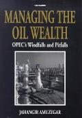 Managing the Oil Wealth: OPEC's Windfalls and Pitfalls