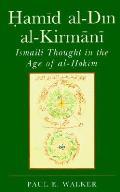 Hamid Al-Din Al-Kirmani: Ismaili Thought in the Age of Al-Hakim