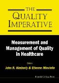 Quality Imperative, The: Measurement and Management of Quality in Healthcare