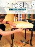 Upholstery A Beginners Guide