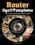 Router Jigs & Templates Guided Routing for Perfect Project Building