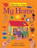 Sticker Fun: My Home: With Over 50 Reusable Stickers