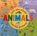 Turn the Wheels: Animals: Turn the Wheels; Find the Pictures