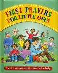 First Prayers for Little Ones: Prayers for Every Day, Special Occasions and the Family