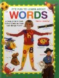 It's Fun to Learn about Words: A Busy Picture Book Full of Fabulous Facts and Things to Do!