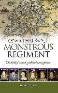 That Monstrous Regiment: The Birth of Women S Political Emancipation