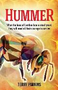 Hummer: When the Bees of Lambas Face a Cruel Tyrant, They Will Need All Their Courage to Survive