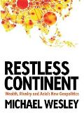 Restless Continent: Wealth, Rivalry and Asia's New Geopolitics