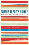 Where There's Smoke: Outstanding Short Stories by Australian Men