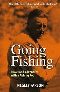 Going Fishing: Travel and Adventure with a Fishing Rod