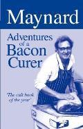 Maynard: Adventures of a Bacon Curer