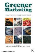 Greener Marketing: A Global Perspective on Greening Marketing Practice