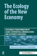 The Ecology of the New Economy: Sustainable Transformation of Global Information, Communications and Electronics Industries
