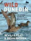 Wild Dunedin: The Natural History of New Zealand's Wildlife Capital