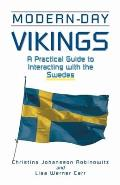 Modern Day Vikings A Practical Guide to Interacting with the Swedes