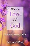 For the Love of God: An Introduction to God