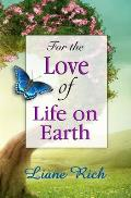 For the Love of Life on Earth