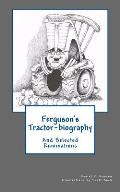 Ferguson's Tractor-Biography: And Selected Ruminations