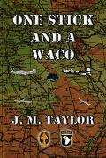 One Stick and a Waco