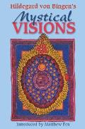 Hildegard Von Bingens Mystical Visions Translated from Scivias
