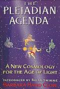 Pleiadian Agenda A New Cosmology for the Age of Light