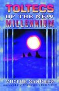 Toltecs of the New Millennium
