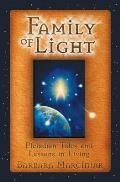 Family of Light Pleiadian Tales & Lessons in Living