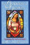 Goddess in the Gospels Reclaiming the Sacred Feminine