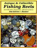 Antique & Collectible Fishing Reels Identification Evaluation & Maintenance