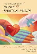 The Woman's Book of Money & Spiritual Vision: Putting Your Spiritual Values Into Financial Practice