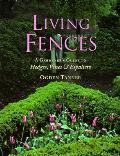 Living Fences A Gardeners Guide To Hedge